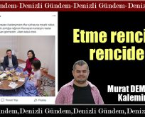 Etme rencide rencide!